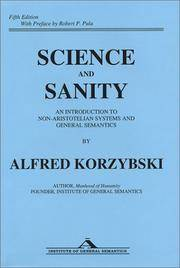 image of Science and Sanity: An Introduction to Non-Aristotelian Systems and General Semantics