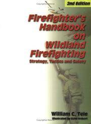 Firefighter's Handbook on Wildland Firefighting: Strategy, Tactics and Safety: 2nd Ed