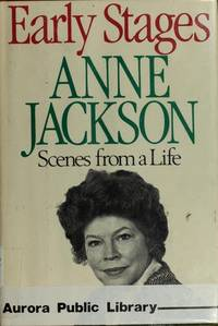 Early Stages by  Anne Jackson - 1st Edition - 1979 - from Chris Hartmann, Bookseller (SKU: 008314)