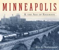 Minneapolis and the Age of Railways