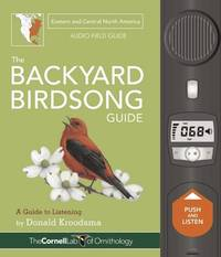 The Backyard Birdsong Guide: Eastern and Central North America Audio Field Guide by  Donald Kroodsma - Hardcover - 2016 - from Buteo Books and Biblio.com
