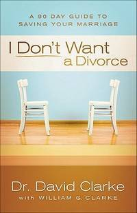 image of I Don't Want a Divorce: A 90 Day Guide to Saving Your Marriage