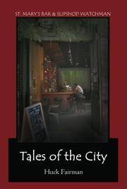 TALES OF THE CITY: ST. MARY'S BAR & SLIPSHOD WATCHMAN by  Huck Fairman - Paperback - 2007-09-25 - from Brats Bargain Books (SKU: SKU000051206)