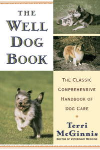 image of The Well Dog Book: The Classic Comprehensive Handbook of Dog Care