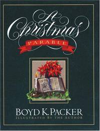 A Christmas Parable by Boyd K Packer; Illustrator-Boyd K. Packer - Paperback - 1993 - from Ergodebooks (SKU: SONG088494901X)
