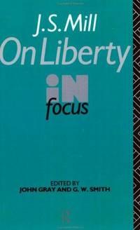 J.S. Mill's On Liberty in Focus (Philosophers in Focus)