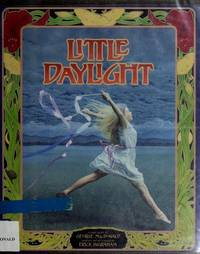 Little Daylight by  George  Erick;MacDonald - 1st Edition - 1988 - from Sparkle Books (SKU: 002508)
