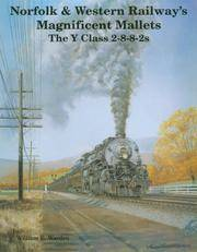 Norfolk & Western Railway's Magnificent Mallets: The Y Class 2-8-8-2s