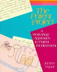 The Parent Project: A Workshop Approach to Parent Involvement