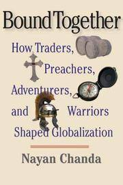 Bound Together : How Traders, Preachers, Adventurers, and Warriors Shaped Globalization.