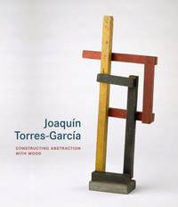 Joaquin Torres-Garcia: Constructing Abstraction with Wood