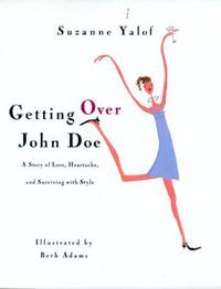 Getting Over John Doe: A Story Of Love, Heartache, And Surviving With Style