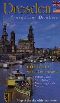 Dresden: Saxony's Royal Residence, City Guide [Paperback] B & V Verlag