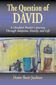 The Question of David a Disabled Mother's Journey Through Adoption Family and Life