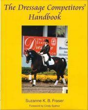 The Dressage Competitors' Handbook .