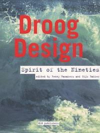 Droog Design. Spirit of the Nineties