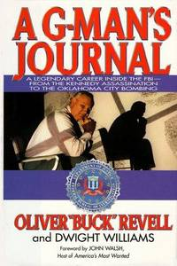 A G-Man's Journal: A Legendary Career Inside the FBI--From the Kennedy Assassination to the...
