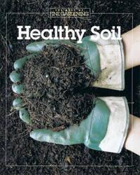 Healthy Soil (Best of Fine Gardening)
