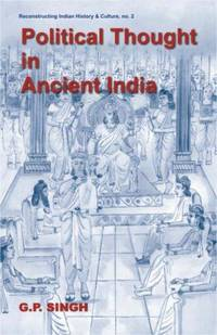 Political Thought in Ancient India � Emergence of the State, Evolution of Kingship and...