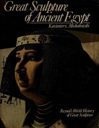 GREAT SCULPTURE OF ANCIENT EGYPT by  Kazimierz Michalowski - Hardcover - 1978 - from Glover's Bookery, ABAA, LLC (SKU: 12446)