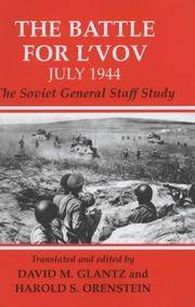 Battle for L'vov: July 1944: The Soviet General Staff Study.