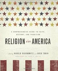 Religion in America: A Comprehensive Guide to Faith, History, and Tradition Rabinowitz, Harold;...