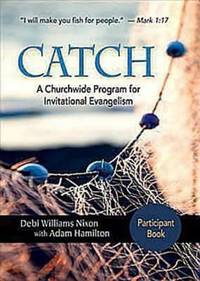 CATCH: Small-Group Participant Book: A Churchwide Program for Invitational Evangelism