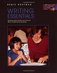 Writing Essentials; Raising Expectations and Results While Simplifying Teaching