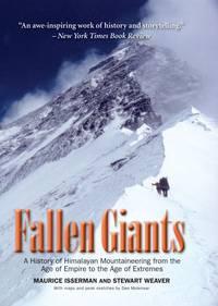 Fallen Giants a History Of Himalayan Mountaineering