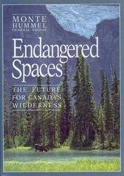 Endangered Spaces: The Future for Canadas Wilderness by  Monte Hummel - Hardcover - 1989 - from Fireside Bookshop and Biblio.co.uk