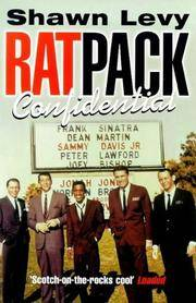 Rat Pack Confidential - Frank, Dean, Sammy, Peter and Joey and the Last Great Showbiz Party