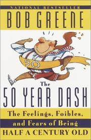 image of 50 Year Dash: The Feelings, Foibles, and Fears of Being Half a Century Old