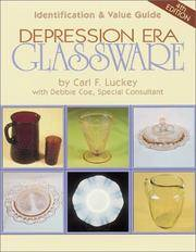 Depression Era Glassware - Identification & Value Guide, 4th Edition