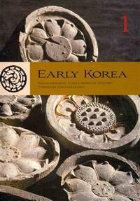 Early Korea: Reconsidering Early Korean History through Archaeology
