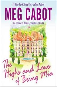 The Princess Diaries, Volumes III & IV: The Highs and Lows of Being Mia (Adult) by  Meg Cabot - Paperback - 2004-10-01 - from Brats Bargain Books (SKU: SKU000048570)