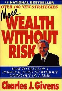 More Wealth Without Risk : How to Develop a Personal Fortune Without Going  Out on a Limb