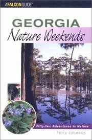 Georgia Nature Weekends: 52 Adventures in Nature (Nature Weekend Series)