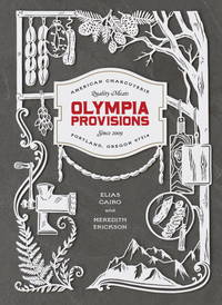 Olympia Provisions: Cured Meats and Tales from an American Charcuterie [A Cookbook]