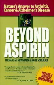 BEYOND ASPIRIN Nature's Challenge to Arthritis, Cancer & Alzheimer's  Disease