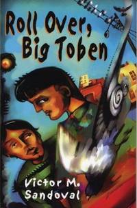 Roll Over, Big Toben. by  Victor M Sandoval - Paperback - 2003 - from Bucks County Bookshop  IOBA and Biblio.com
