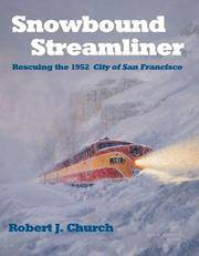 Snowbound Streamliner; Rescuing the 1952 City of San Francisco