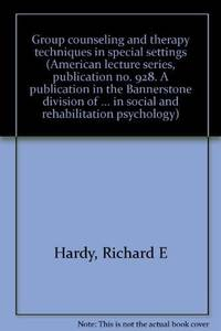 Group counseling and therapy techniques in special settings (American lecture series, publication...