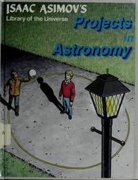 image of Projects in Astronomy (Isaac Asimov's Library of the Universe)