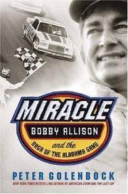 Miracle: Bobby Allison and the Saga of the Alabama Gang