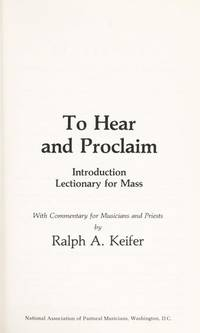 To Hear and Proclaim: Introduction: Lectionary for Mass With Commentary for Musicians and Priests