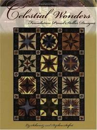 Celestial Wonders: Foundation Pieced Stellar Designs by  Stephen  Liz; Seifert - Paperback - First Edition - 1997 - from SCIENTEK BOOKS (SKU: QN-17)