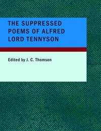 The Suppressed Poems of Alfred Lord Tennyson by Alfred Lord Tennyson - Paperback - 2008-02-11 - from Ergodebooks (SKU: SONG1437514014)