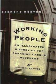 Working People : An Illustrated History of the Canadian Labour Movement (4th ed.)