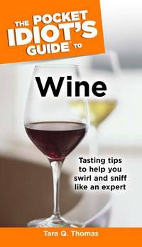 Pocket Idiots Guide to Wine (Pocket Idiots Guides (Paperback))
