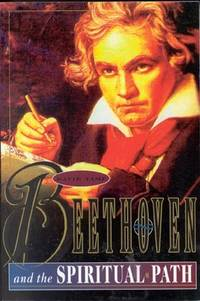 Beethoven and the Spiritual Path by Tame, David